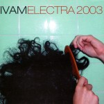 IVAM Electra 2003